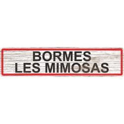 Panneau bois entrée de ville Bormes-les-Mimosas